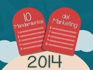 Marketing en el 2014: 10 mandamientos para el nuevo año