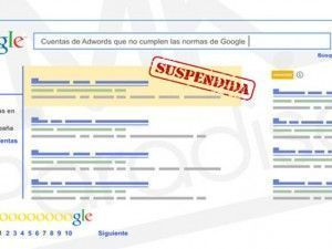 Cuentas suspendidas en Adwords: Qué son y cómo evitarlas