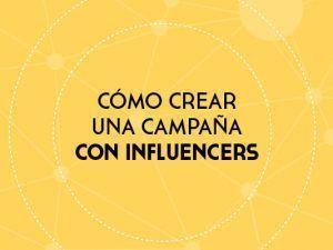 Cómo crear una campaña de influencers